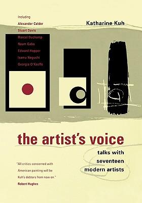 The Artist's Voice: Talks With Seventeen Modern Artists, Kuh, Katherine