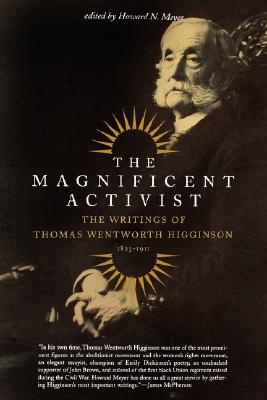 Image for The Magnificent Activist: The Writings of Thomas Wentworth Higginson (1823-1911)