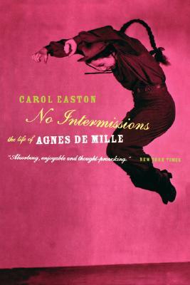 Image for No Intermissions: The Life Of Agnes De Mille