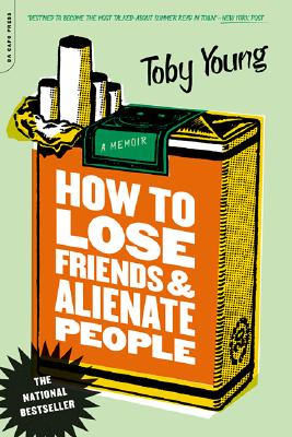 Image for HOW TO LOSE FRIENDS & ALIENATE PEOPLE