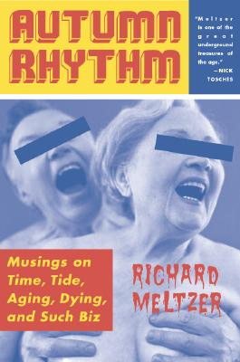 Image for Autumn Rhythm: Musings On Time, Tide, Aging, Dying, And Such Biz