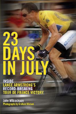 Image for 23 Days In July: Inside Lance Armstrong's Record-breaking Tour De France Victory
