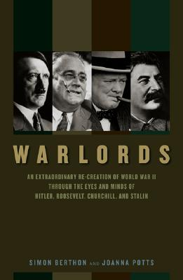 Image for Warlords: An Extraordinary Re-creation of World War II through the Eyes and Minds of Hitler, Churchill, Roosevelt, and Stalin