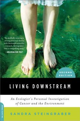 Image for Living Downstream: An Ecologist's Personal Investigation of Cancer and the Environment