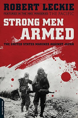 Image for Strong Men Armed: The United States Marines Against Japan