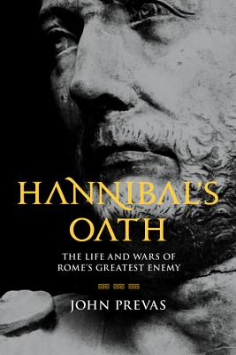 Image for Hannibal's Oath: The Life and Wars of Rome's Greatest Enemy