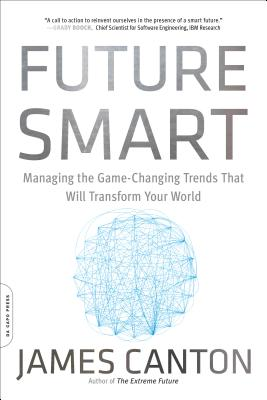 Image for Future Smart: Managing the Game-Changing Trends That Will Transform Your World