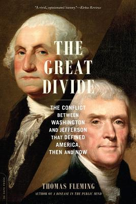 Image for The Great Divide: The Conflict between Washington and Jefferson That Defined America, Then and Now