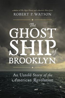 Image for The Ghost Ship of Brooklyn: An Untold Story of the American Revolution