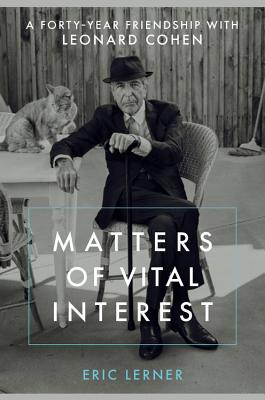 Image for Matters of Vital Interest: A Forty-Year Friendship with Leonard Cohen