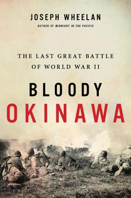 Image for BLOODY OKINAWA: THE LAST GREAT BATTLE OF WORLD WAR II