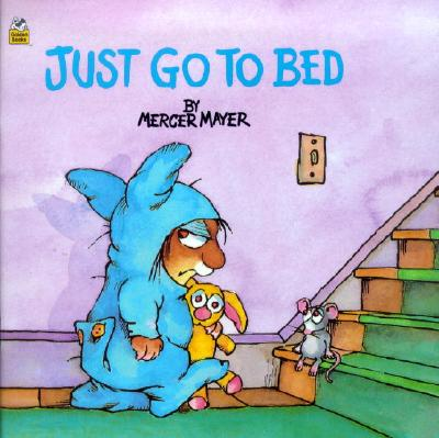 Image for Just Go to Bed (Little Critter) (Pictureback(R))