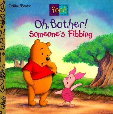 Image for Oh, Bother! Someone's Fibbing! (Disneys Winnie the Pooh Helping Hands Book)