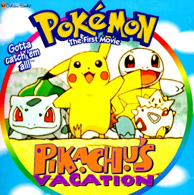 Image for Pikachu's Vacation: Pokemon,  The First Movie, Golden Look-Look Books