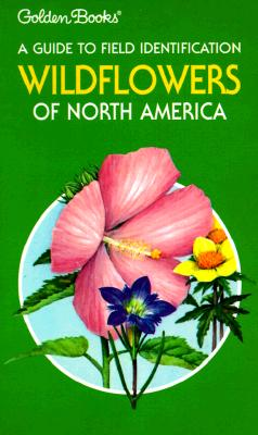 Image for Wildflowers of North America: A Guide to Field Identification (The Golden field guide series)