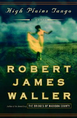 High Plains Tango: A Novel, Waller, Robert James