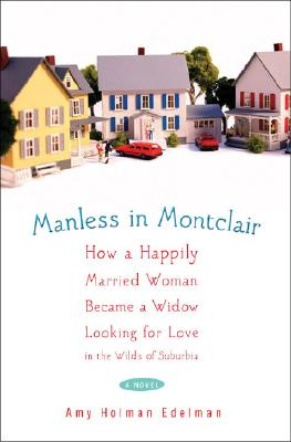 Image for MANLESS IN MONTCLAIR : HOW A HAPPILY MAR