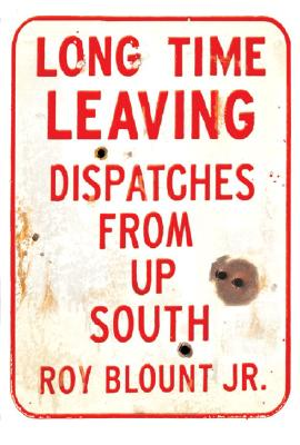 Image for Long Time Leaving - Dispatches From Up South