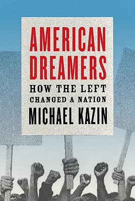 Image for American Dreamers: How the Left Changed a Nation