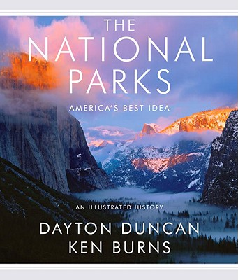 The National Parks: America's Best Idea, Duncan, Dayton; Burns, Ken