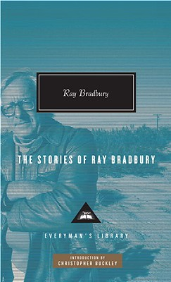 Image for The Stories of Ray Bradbury (Everyman's Library Edition) **SIGNED 1st Edition Thus /1st Printing**