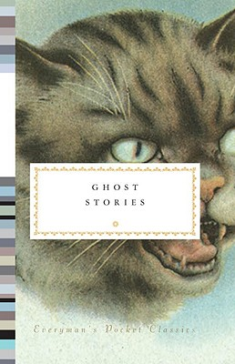 Ghost Stories (Everyman's Library Pocket Classics Series)