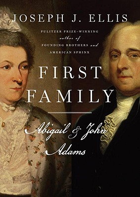 FIRST FAMILY ABIGAIL AND JOHN ADAMS, EILLIS, JOSEPH