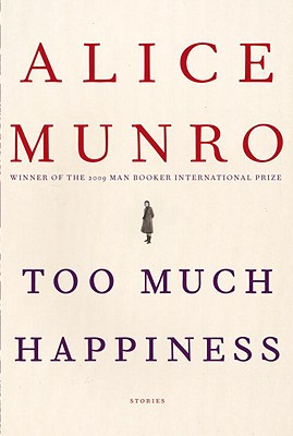 Too Much Happiness: Stories, Alice Munro