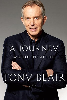 JOURNEY, A MY POLITICAL LIFE, BLAIR, TONY