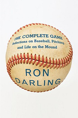COMPLETE GAME BASEBALL, DARLING, RON
