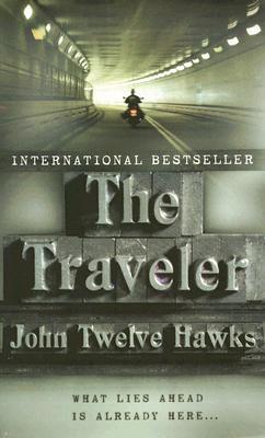 The Traveler (Fourth Realm Trilogy, Book 1), John Twelve Hawks
