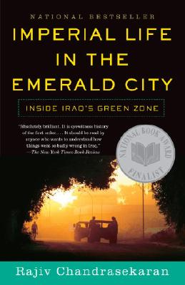 Image for Imperial Life in The Emerald City: Inside Iraq's Green Zone