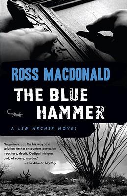 The Blue Hammer (Vintage Crime/Black Lizard), Ross Macdonald