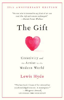 The Gift: Creativity and the Artist in the Modern World (Vintage), LEWIS HYDE