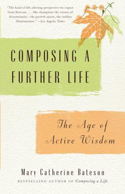 Image for Composing a Further Life: The Age of Active Wisdom