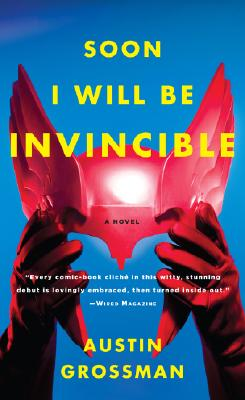 Soon I Will be Invincible, Grossman, Austin