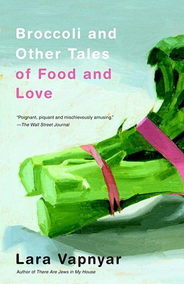 Image for Broccoli and Other Tales of Food and Love