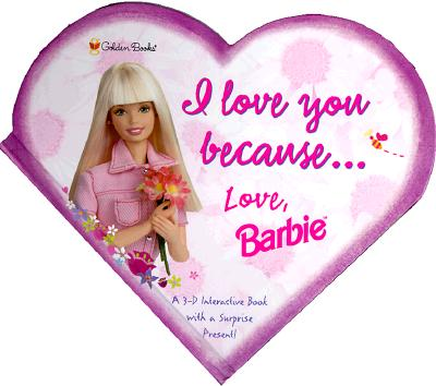 Image for I Love You Because Love, Barbie (Pop-Up Book)