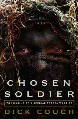 Image for Chosen Soldier: The Making of a Special Forces Warrior