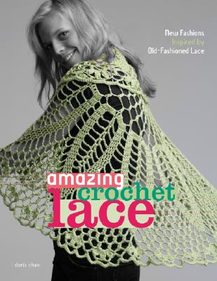 Image for Amazing Crochet Lace: New Fashions Inspired by Old-Fashioned Lace