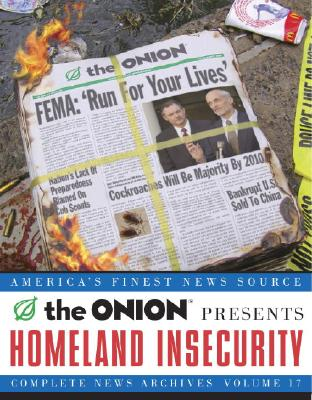 Image for Homeland Insecurity: The Onion Complete News Archives, Volume 17 (Onion Series)