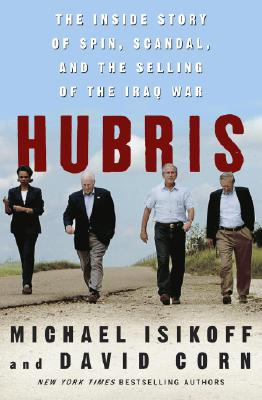 Image for Hubris: The Inside Story of Spin, Scandal, and the Selling of the Iraq War
