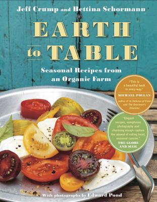 Image for Earth to Table: Seasonal Recipes from an Organic Farm