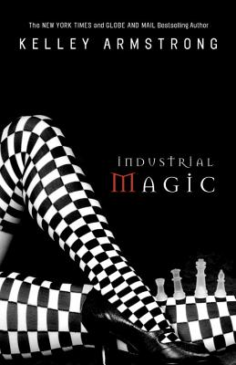 Image for Industrial Magic (Women of the Otherworld #4)