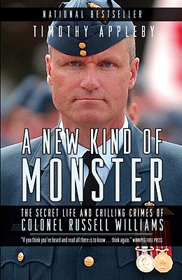 Image for A New Kind of Monster: The Secret Life and Chilling Crimes of Colonel Russell Williams