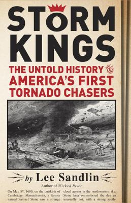 Image for Storm Kings: The Untold History of America's First Tornado Chasers