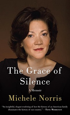 The Grace of Silence: A Memoir, Michele Norris