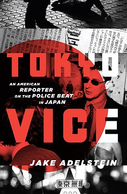 Image for TOKYO VICE AN AMERICAN REPORTER ON THE POLICE BEAT IN JAPAN