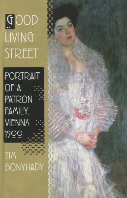 Image for Good Living Street: Portrait of a Patron Family, Vienna 1900