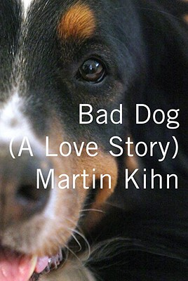 Image for Bad Dog (A Love Story)